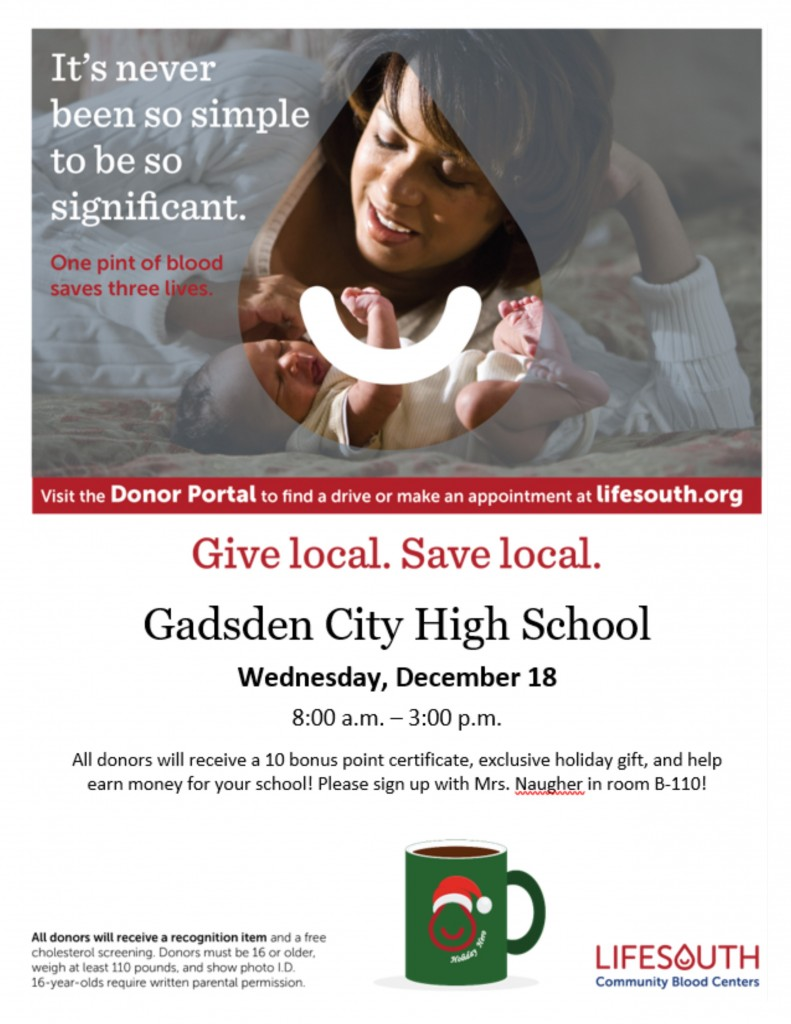 GCHS Blood Drive with Life South. Wednesday, December 18...8:00 a.m..-3:00 p.m. in the GCHS Auditorium Lobby...Sign up with Mrs. Naugher in Room B-110.