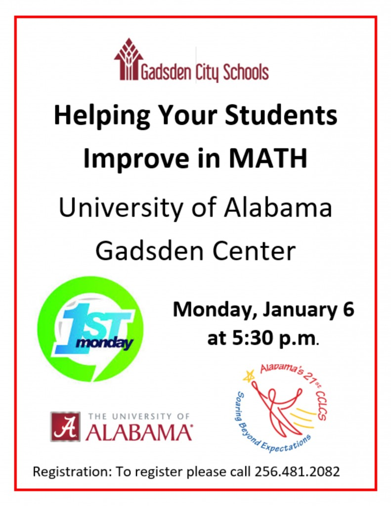 Helping Your Students Improve in MATH...The University of Alabama Gadsden Center...Monday, January 6, 2020 at 5:30 p.m. To register, please call (256) 481-2082.